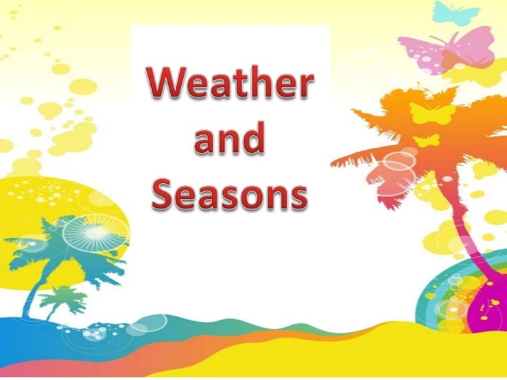 Weather and Seasons<br />