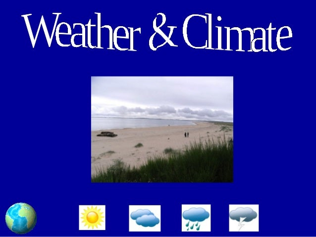 Contents • The Weather Forecast. • What is Weather? • How do we Measure Weather? • What Affects Texas' Weather and Climate...