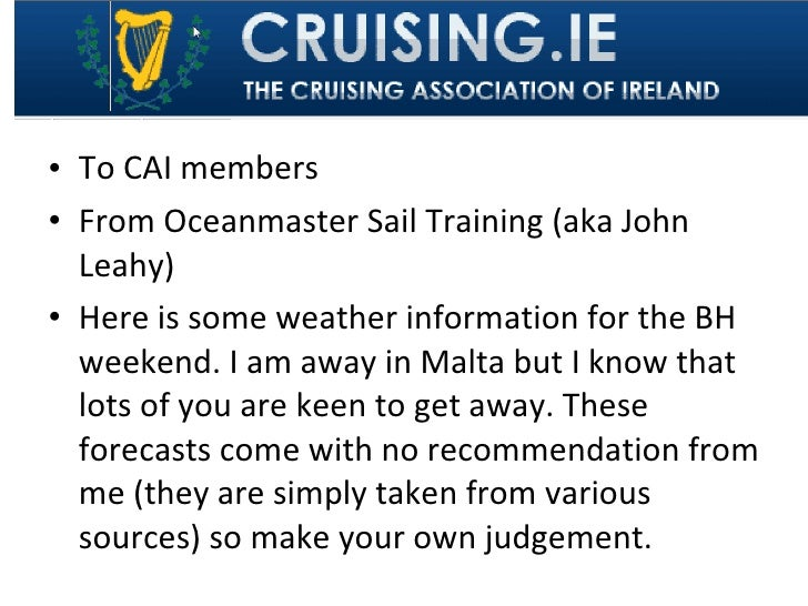 <ul><li>To CAI members </li></ul><ul><li>From Oceanmaster Sail Training (aka John Leahy) </li></ul><ul><li>Here is some we...