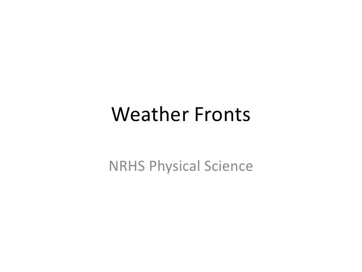 Weather FrontsNRHS Physical Science