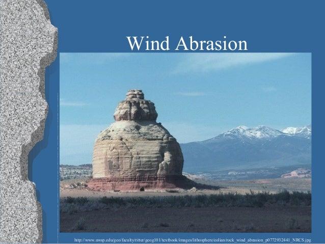 Abrasion weathering