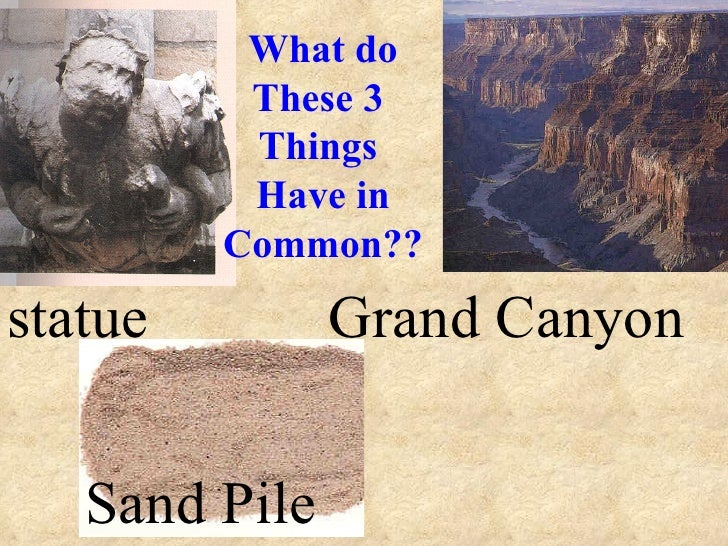 statue Grand Canyon Sand Pile What do These 3  Things  Have in Common??