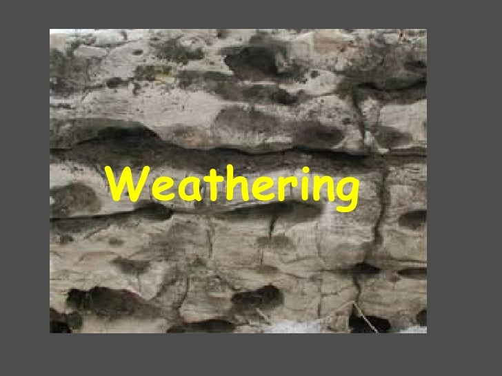 Notes on Weathering