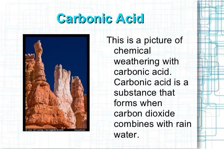 Carbonic >> Weathering slide show