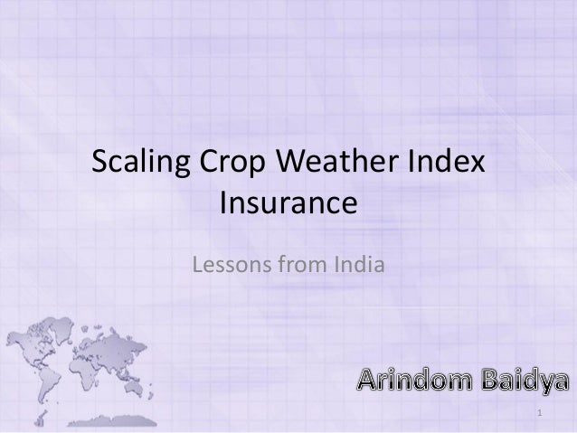 Scaling Crop Weather Index Insurance Lessons from India 1