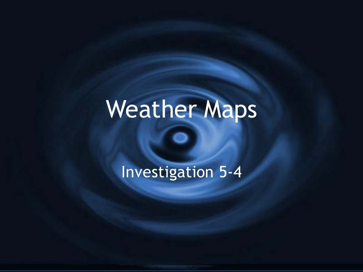 Weather Maps Investigation 5-4