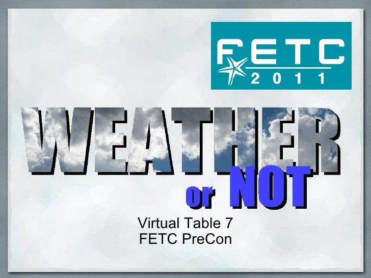 Virtual Table 7 FETC PreCon