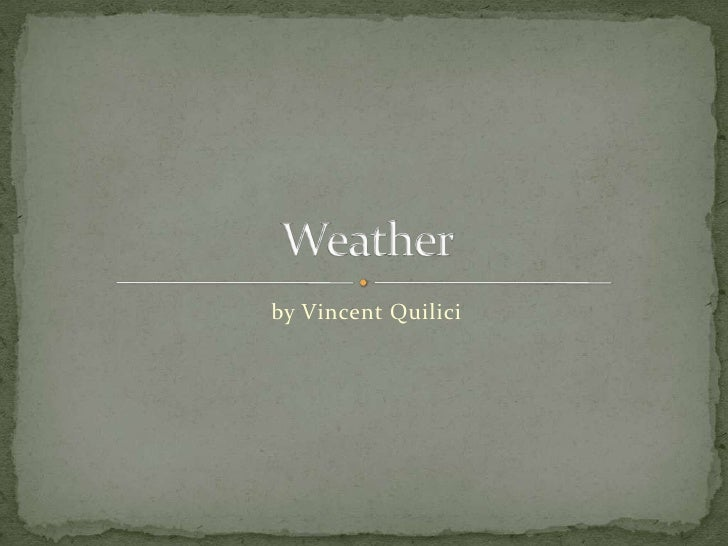 Weather vincent quilici