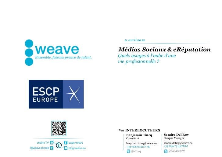 11 avril 2012                                Médias Sociaux & eRéputation                                Quels usages à l'...