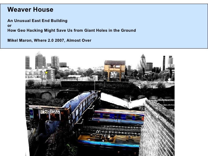 Weaver House An Unusual East End Building  or How Geo Hacking Might Save Us from Giant Holes in the Ground Mikel Maron, Wh...