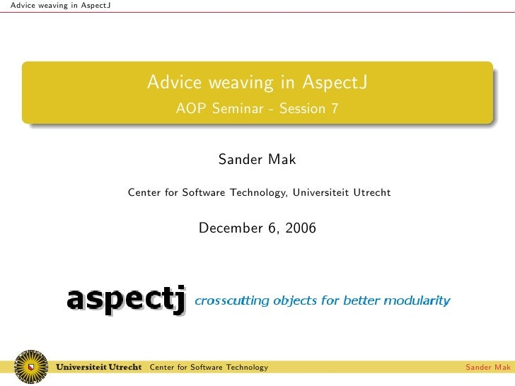 Advice weaving in AspectJ                                    Advice weaving in AspectJ                                    ...