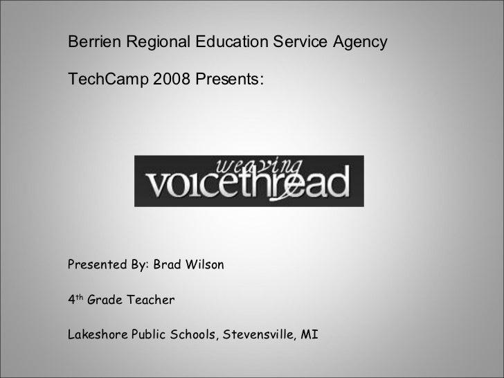 Presented By: Brad Wilson 4 th  Grade Teacher Lakeshore Public Schools, Stevensville, MI Berrien Regional Education Servic...