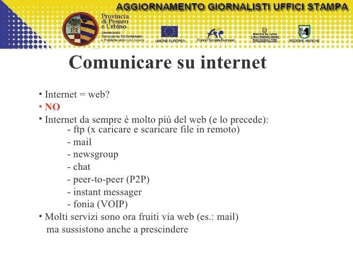 Comunicare su internet <ul><li>Internet = web? </li></ul><ul><li>NO   </li></ul><ul><li>Internet da sempre è molto più del...