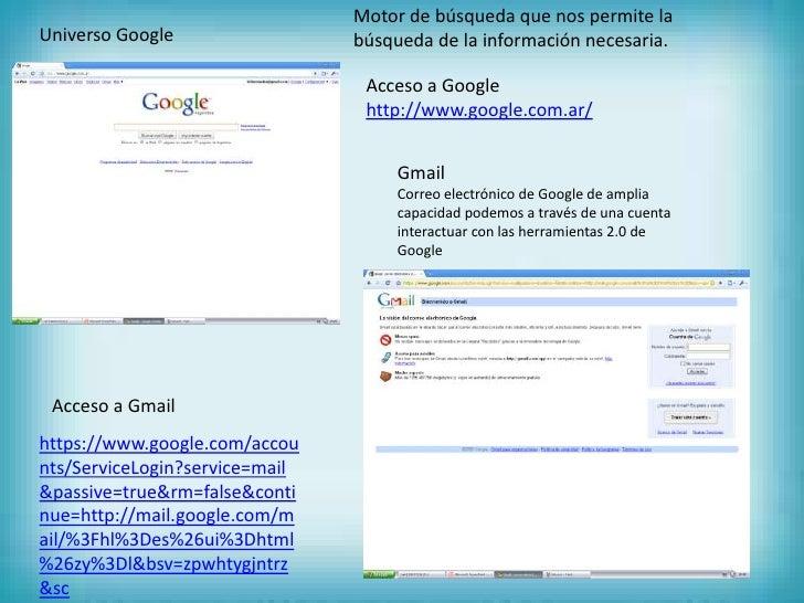 Motor de búsqueda que nos permite la búsqueda de la información necesaria. <br />Universo Google<br />Acceso a Google<br /...