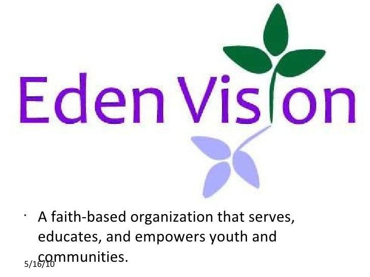 <ul><li>A faith-based organization that serves, educates, and empowers youth and communities.  </li></ul>