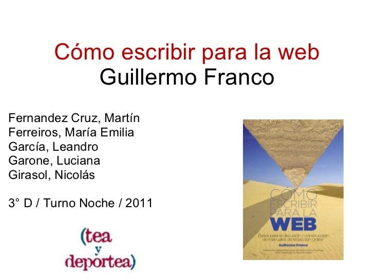 Cómo escribir para la web Guillermo Franco Fernandez Cruz, Martín Ferreiros, María Emilia García, Leandro Garone, Luciana ...