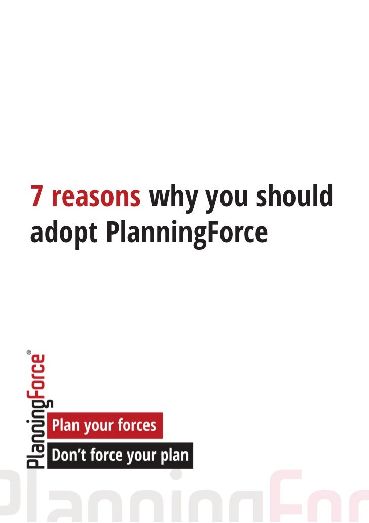 7 reasons why you shouldadopt PlanningForce