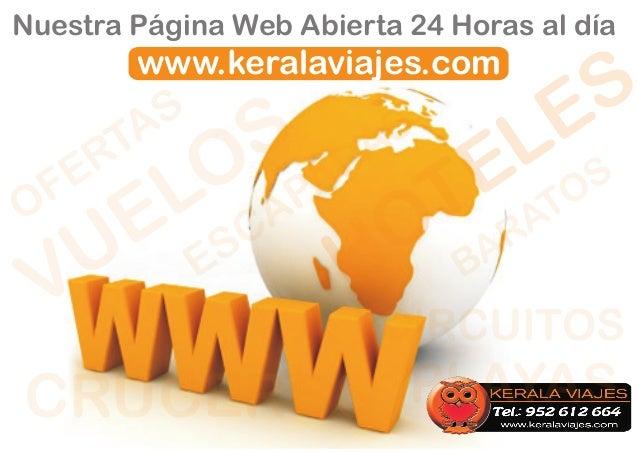 Nuestra Página Web Abierta 24 Horas al día        www.keralaviajes.com          S                          E S    E RTA   ...