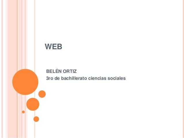 WEBBELÉN ORTIZ3ro de bachillerato ciencias sociales