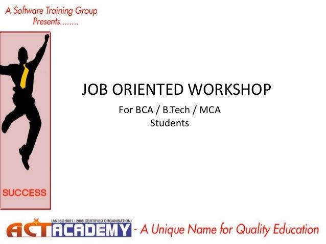 JOB ORIENTED WORKSHOP For BCA / B.Tech / MCA Students