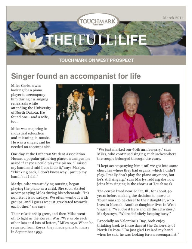 March 2014  THE{FULL}LIFE TOUCHMARK ON WEST PROSPECT  Singer found an accompanist for life Miles Carlson was looking for a...