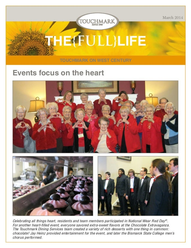 March 2014  THE{FULL}LIFE TOUCHMARK ON WEST CENTURY  Events focus on the heart  Celebrating all things heart, residents an...