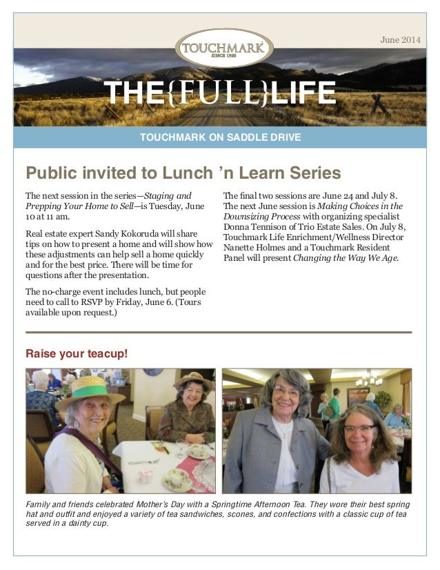 TOUCHMARK ON SADDLE DRIVE THE{FULL}LIFE June 2014 Public invited to Lunch 'n Learn Series Family and friends celebrated Mo...