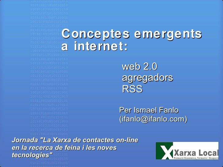 Conceptes emergents a Internet: web 2.0, agregadors i RSS