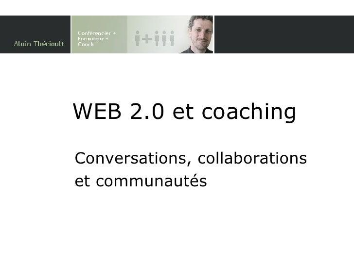 WEB 2.0 et coaching Conversations, collaborations et communautés