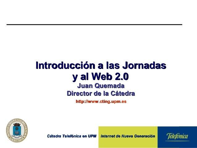 Cátedra Telefónica en UPM Internet de Nueva GeneraciónCátedra Telefónica en UPM Internet de Nueva Generación Introducción ...