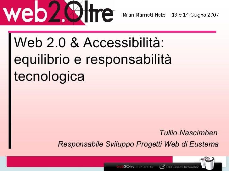 Web 2.0 & Accessibilità: equilibrio e responsabilità tecnologica di Tullio Nascimben