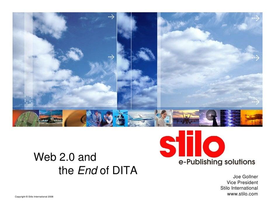 Web 2.0 and                      the End of DITA          Joe Gollner                                            Vice Pres...