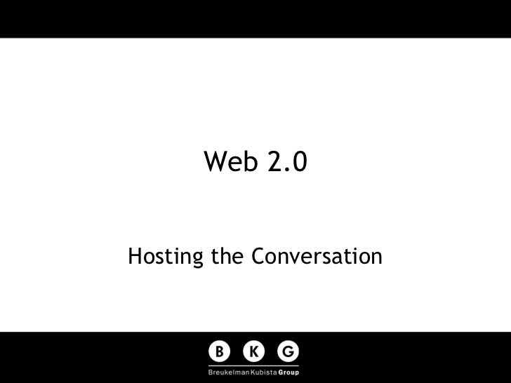Web 2.0 Hosting the Conversation