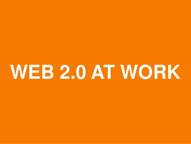 WEB 2.0 AT WORK  © Acando AB