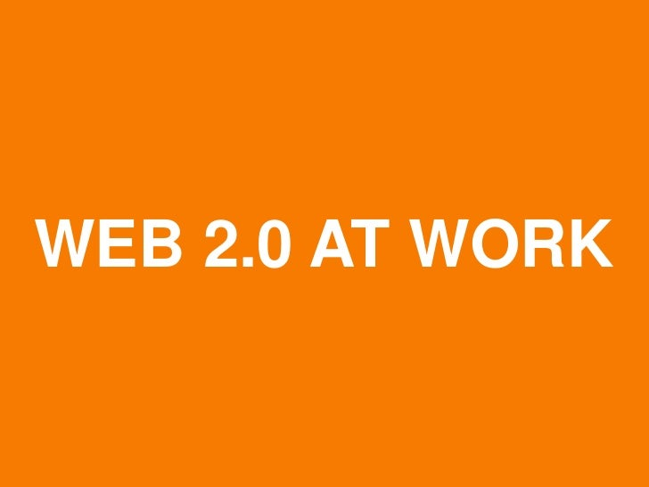 Web 2.0 At Work - Simple And Social Collaboration Between Coworkers