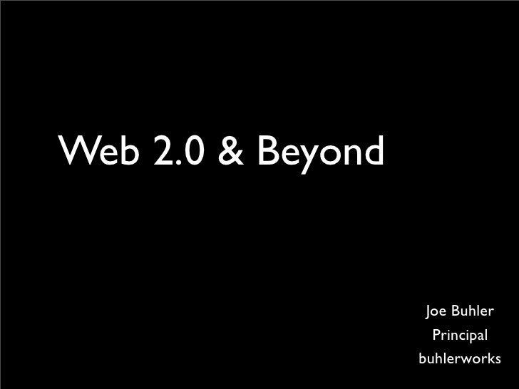 Web 2.0 & Beyond