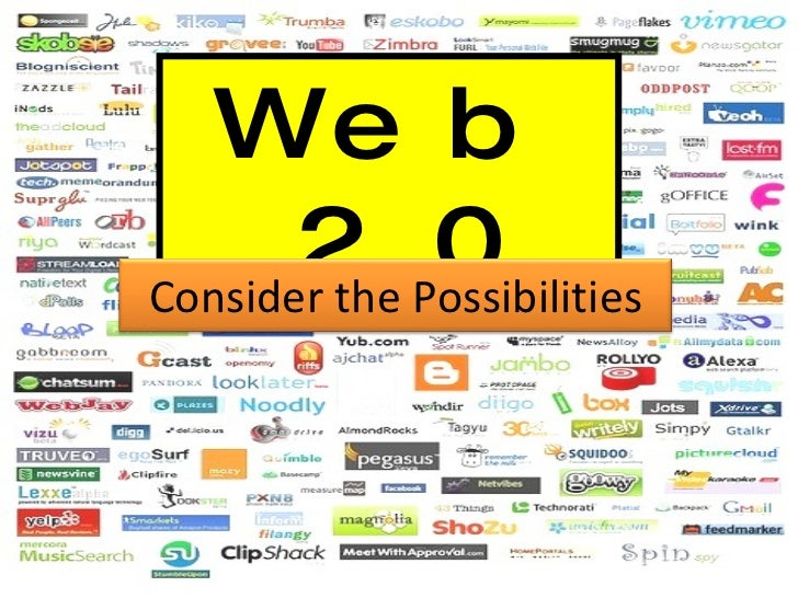 Web 2.0 Consider the Possibilities