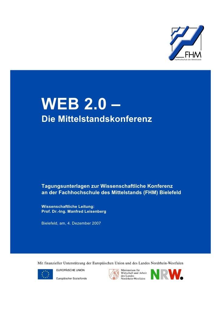 WEB 2.0 – Die Mittelstandskonferenz     Tagungsunterlagen zur Wissenschaftliche Konferenz an der Fachhochschule des Mittel...