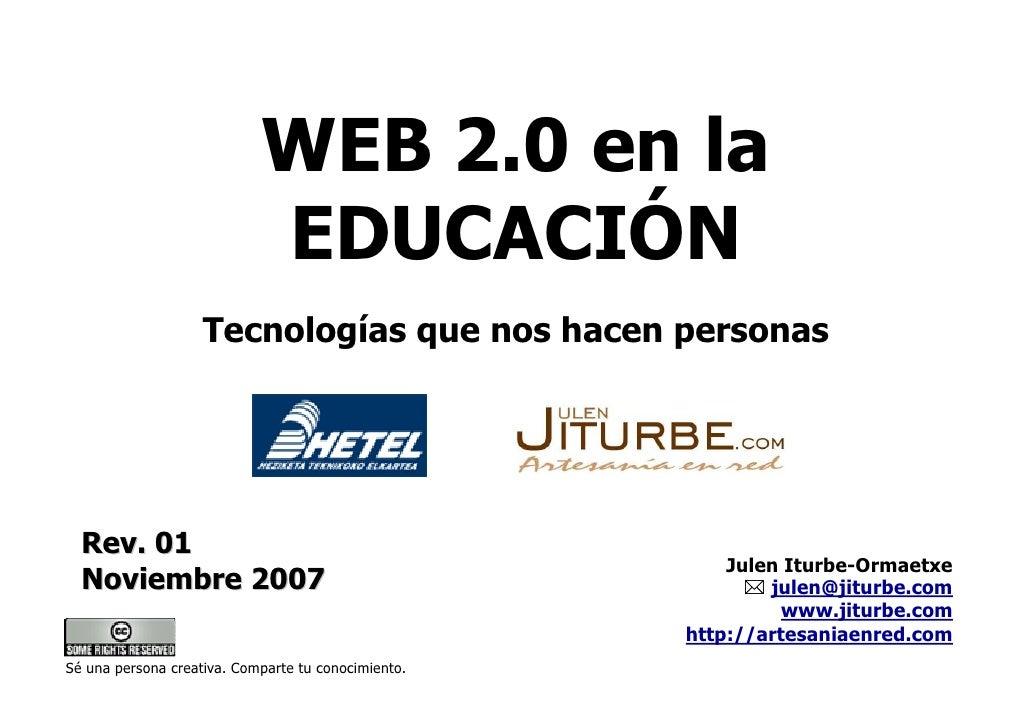 WEB 2.0 en la                             EDUCACIÓN                     Tecnologías que nos hacen personas       Rev. 01  ...