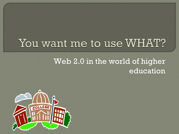 Web 2.0 in the world of higher education
