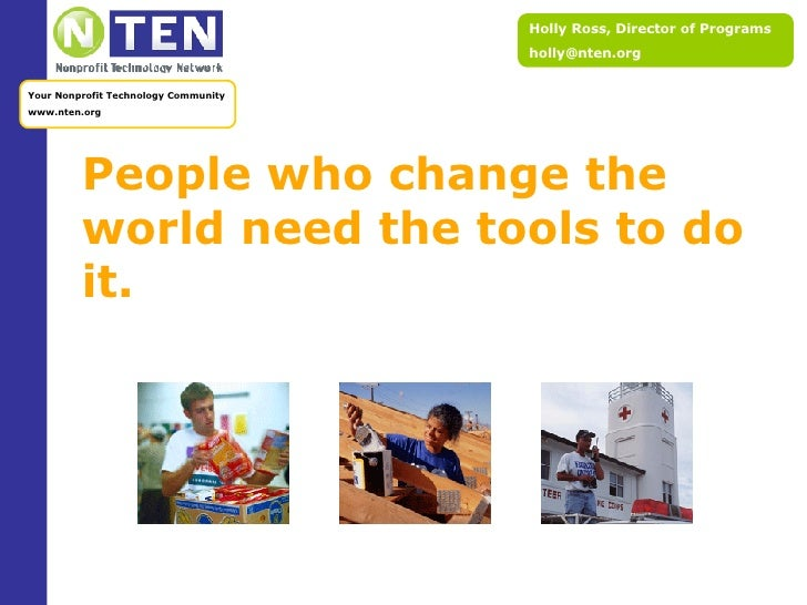 People who change the world need the tools to do it.