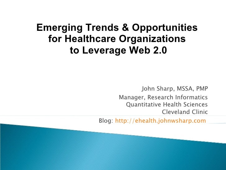 John Sharp, MSSA, PMP Manager, Research Informatics Quantitative Health Sciences Cleveland Clinic Blog:  http://ehealth.jo...
