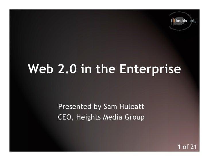 Web 2.0 in the Enterprise, Talk by Sam Huleatt