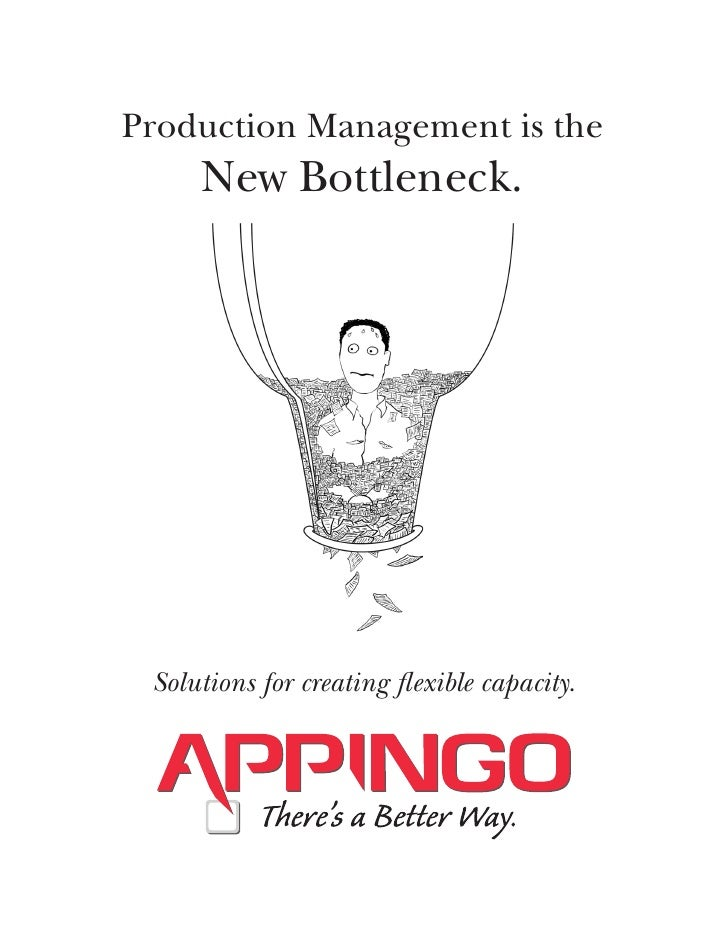 Production Management is the      New Bottleneck.      Solutions for creating flexible capacity.