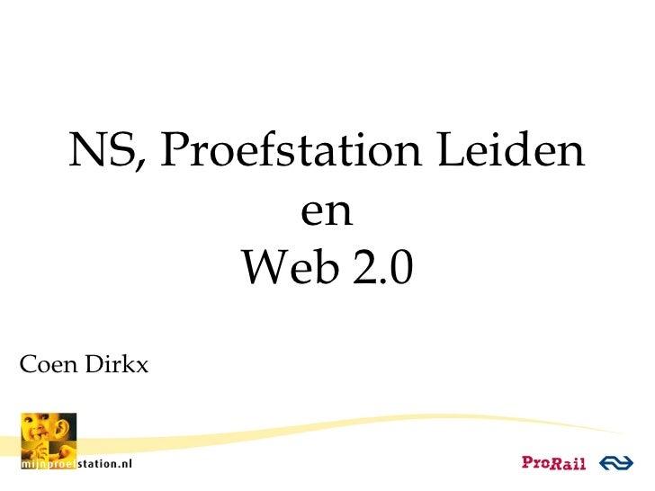 NS, Proefstation Leiden en Web 2.0 Coen Dirkx