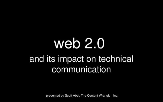 web 2.0  and its impact on technical communication  presented by Scott Abel,  The Content Wrangler,  Inc.