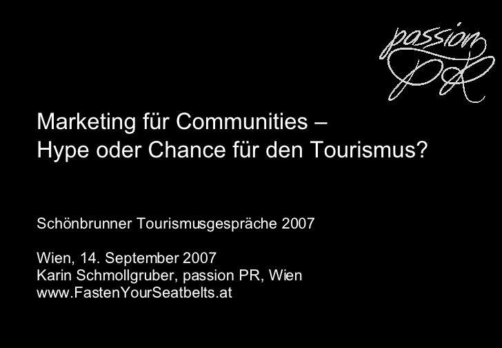 Marketing für Communities – Hype oder Chance für den Tourismus?   Schönbrunner Tourismusgespräche 2007 Wien , 14. Septembe...