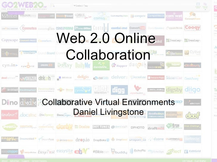 Web 2.0 Online     Collaboration   Collaborative Virtual Environments         Daniel Livingstone