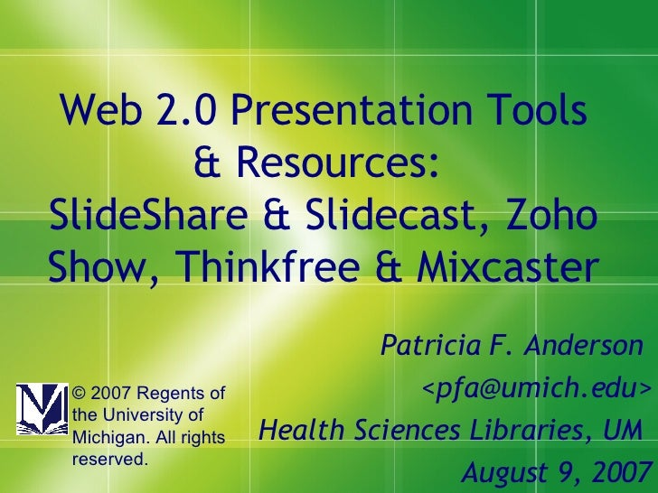 Web 2.0 Presentation Tools & Resources:  SlideShare & Slidecast, Zoho Show, Thinkfree & Mixcaster Patricia F. Anderson  <p...