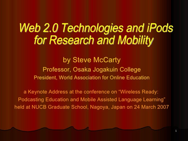 by Steve McCarty Professor, Osaka Jogakuin College President, World Association for Online Education a Keynote Address at ...